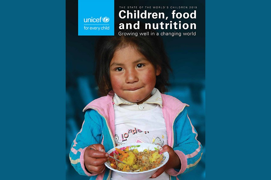 """The cover page of the UNICEF's report titled """"THE State of World's Children -2019 --Children, food and nutrition: Growing well in a changing world"""""""