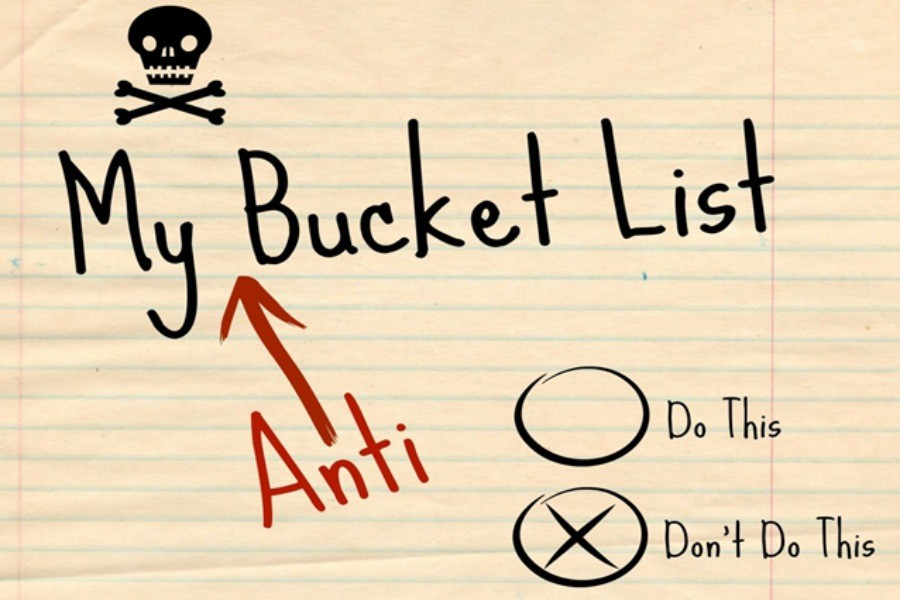 Anti-bucket list: A list of things you want to avoid experiencing in life