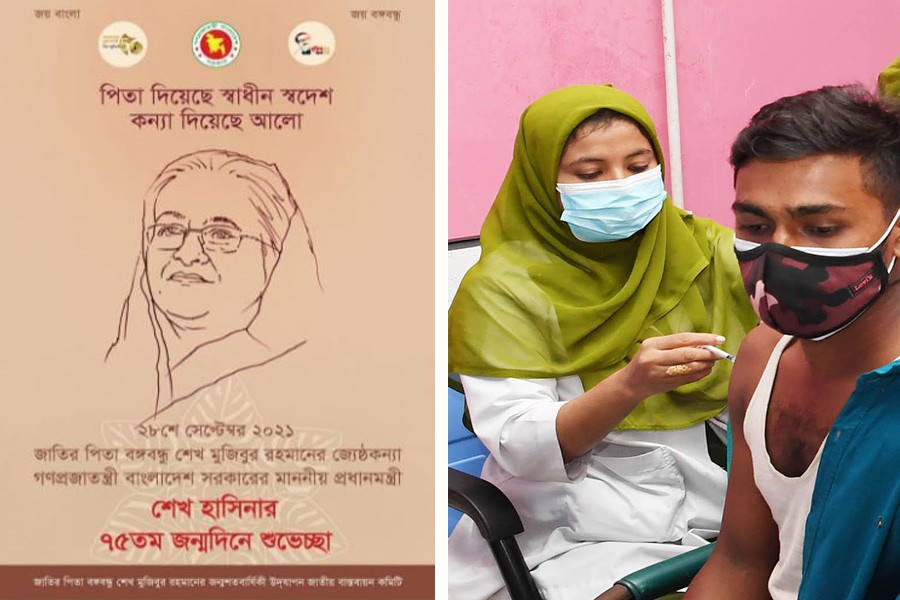 Father of the Nation Bangabandhu Sheikh Mujibur Rahman's Birth Centenary Celebration National Implementation Committee published the e-poster marking Prime Minister Sheikh Hasina's 75th birthday. (Right) A man receiving a dose of COVID-19 vaccine at Dhaka Medical College Hospital under a campaign marking the day. -PID Photo